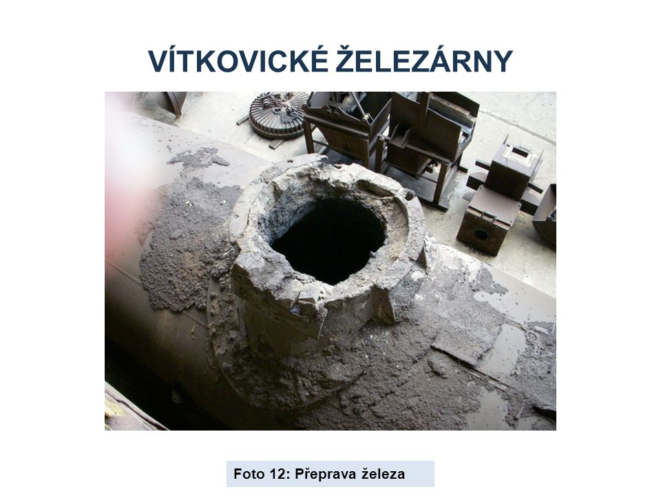 Vítkovické železárny Foto 12: Přeprava železa