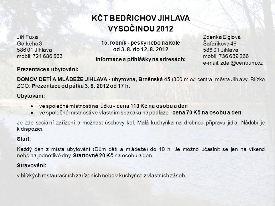 15. ročník - pěšky nebo na kole Informace a přihlášky na adresách: