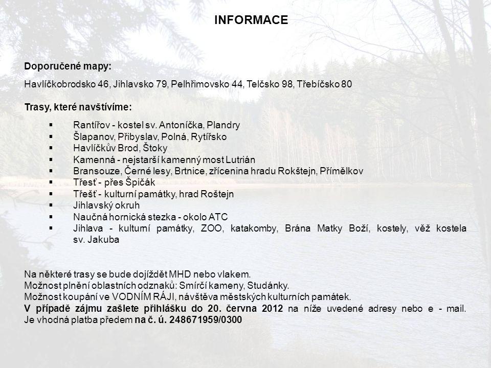 INFORMACE Doporučené mapy: