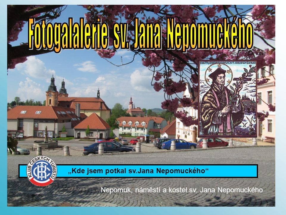"""""""Kde jsem potkal sv.Jana Nepomuckého"""