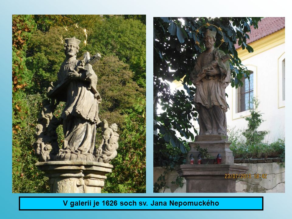 V galerii je 1626 soch sv. Jana Nepomuckého