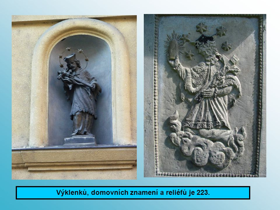 Výklenků, domovních znamení a reliéfů je 223.