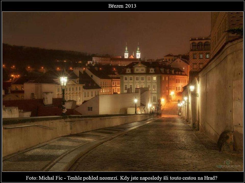 Březen 2013 Foto: Michal Fic - Tenhle pohled neomrzí. Kdy jste naposledy šli touto cestou na Hrad