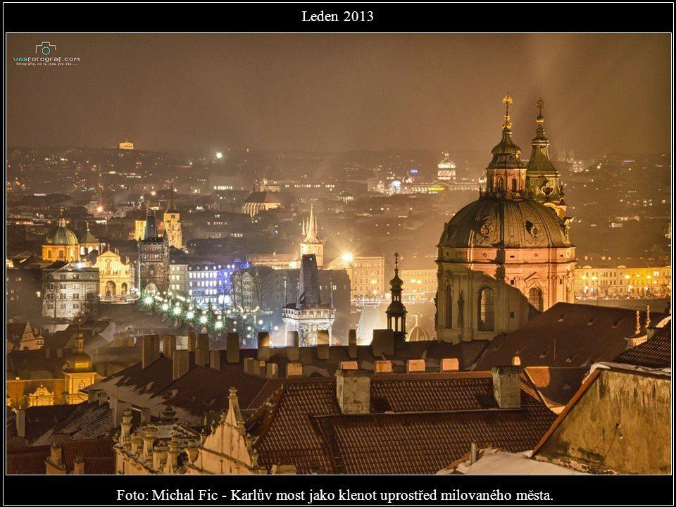 Foto: Michal Fic - Karlův most jako klenot uprostřed milovaného města.