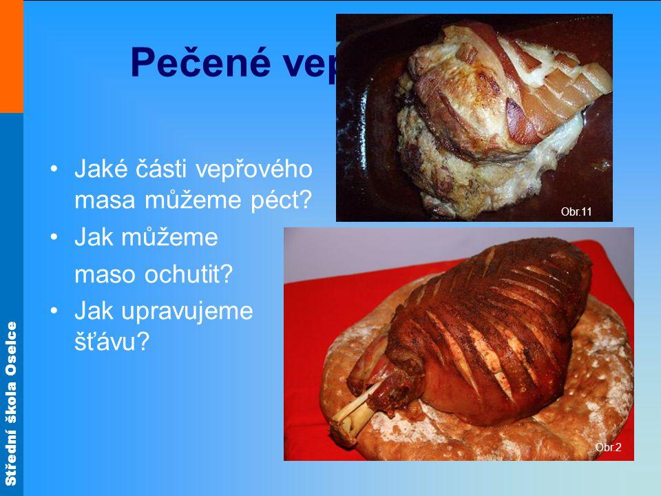 Pečené vepřové maso Jaké části vepřového masa můžeme péct Jak můžeme