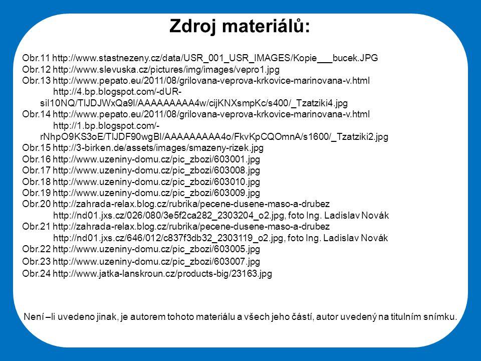 Zdroj materiálů: Obr.11 http://www.stastnezeny.cz/data/USR_001_USR_IMAGES/Kopie___bucek.JPG.