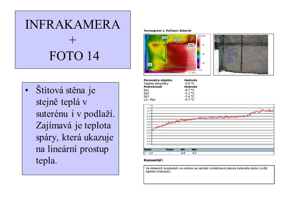 INFRAKAMERA + FOTO 14 Štítová stěna je stejně teplá v suterénu i v podlaží.