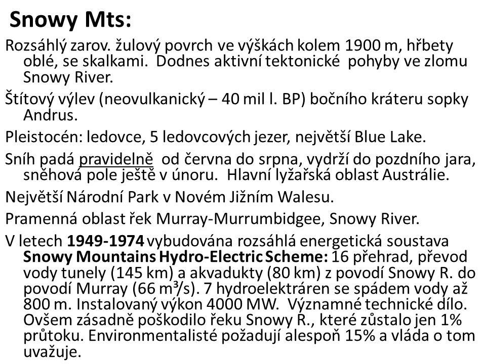 Snowy Mts: Rozsáhlý zarov. žulový povrch ve výškách kolem 1900 m, hřbety oblé, se skalkami. Dodnes aktivní tektonické pohyby ve zlomu Snowy River.