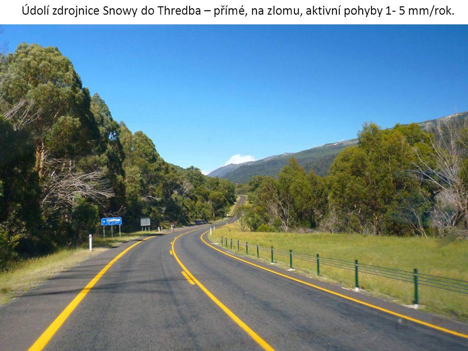 Údolí zdrojnice Snowy do Thredba – přímé, na zlomu, aktivní pohyby 1- 5 mm/rok.