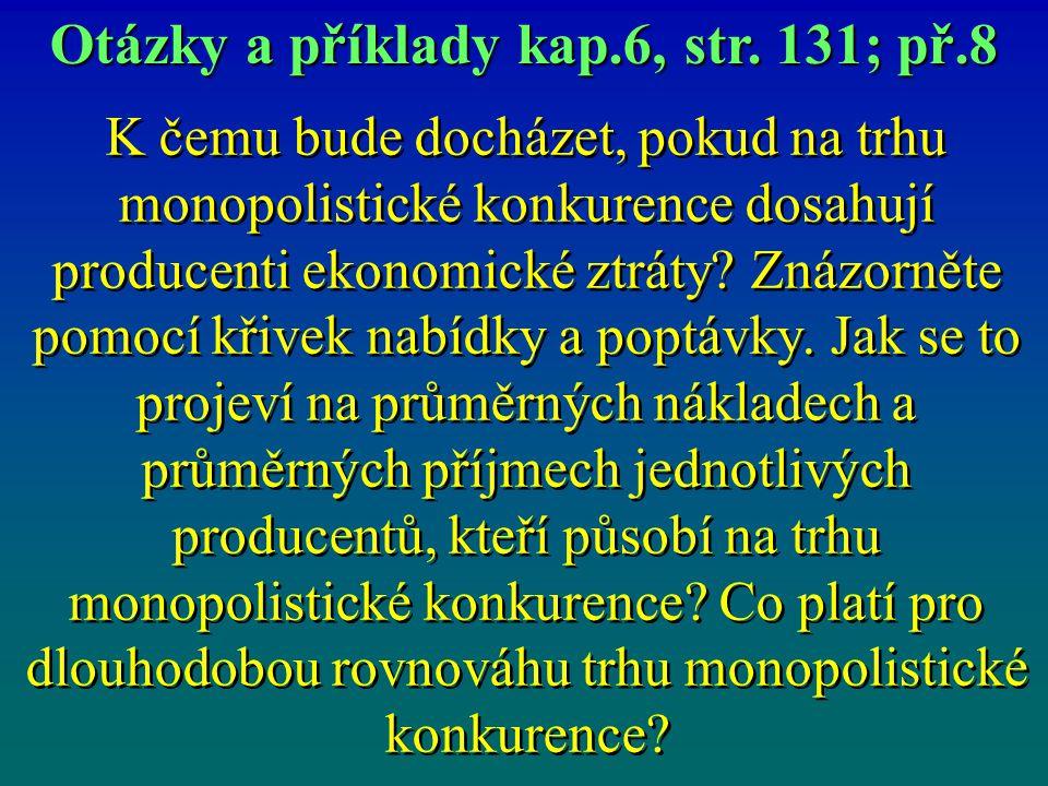 Otázky a příklady kap.6, str. 131; př.8