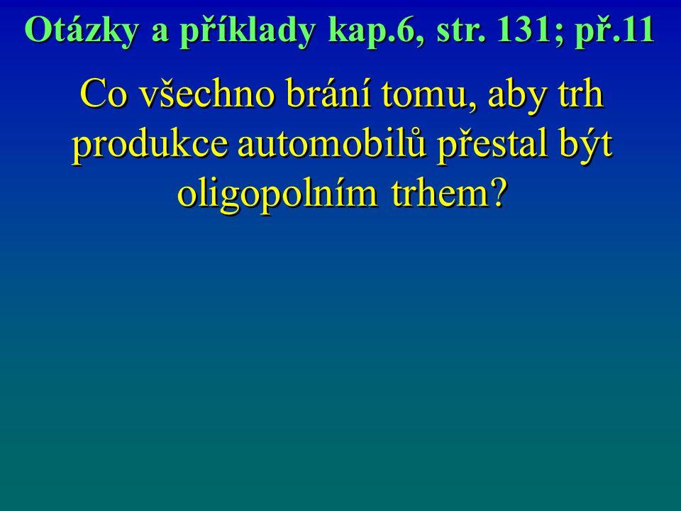 Otázky a příklady kap.6, str. 131; př.11