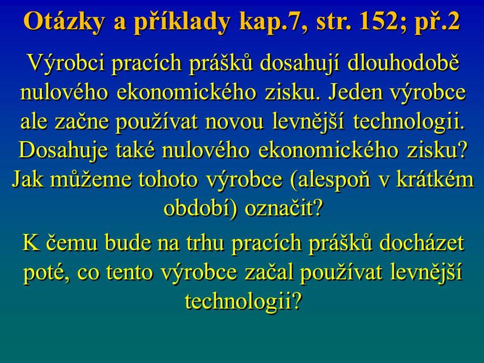 Otázky a příklady kap.7, str. 152; př.2