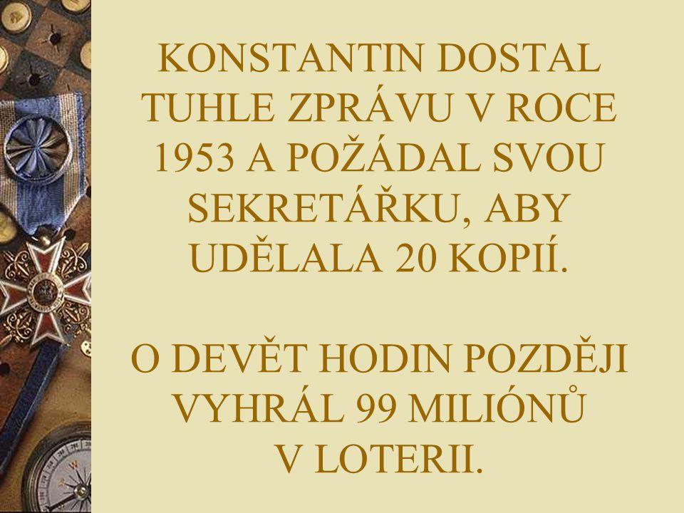 KONSTANTIN DOSTAL TUHLE ZPRÁVU V ROCE 1953 A POŽÁDAL SVOU SEKRETÁŘKU, ABY UDĚLALA 20 KOPIÍ.