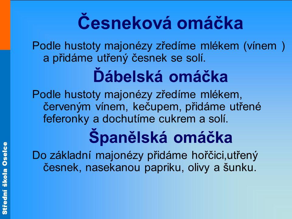 Česneková omáčka Ďábelská omáčka Španělská omáčka