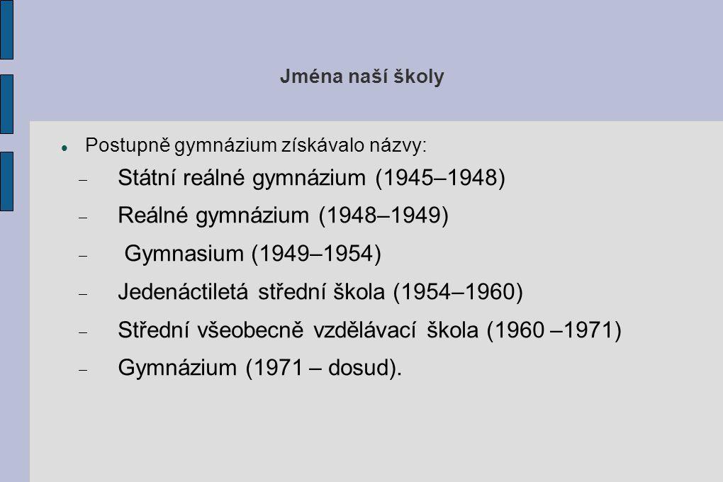 Státní reálné gymnázium (1945–1948) Reálné gymnázium (1948–1949)