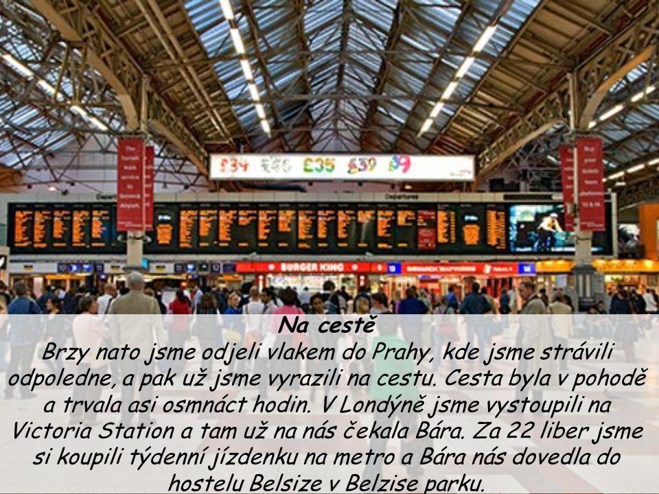 Na cestě Brzy nato jsme odjeli vlakem do Prahy, kde jsme strávili odpoledne, a pak už jsme vyrazili na cestu.