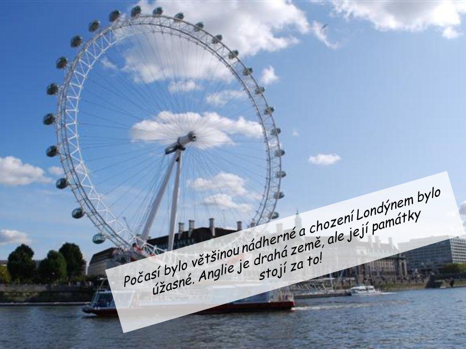 Počasí bylo většinou nádherné a chození Londýnem bylo úžasné