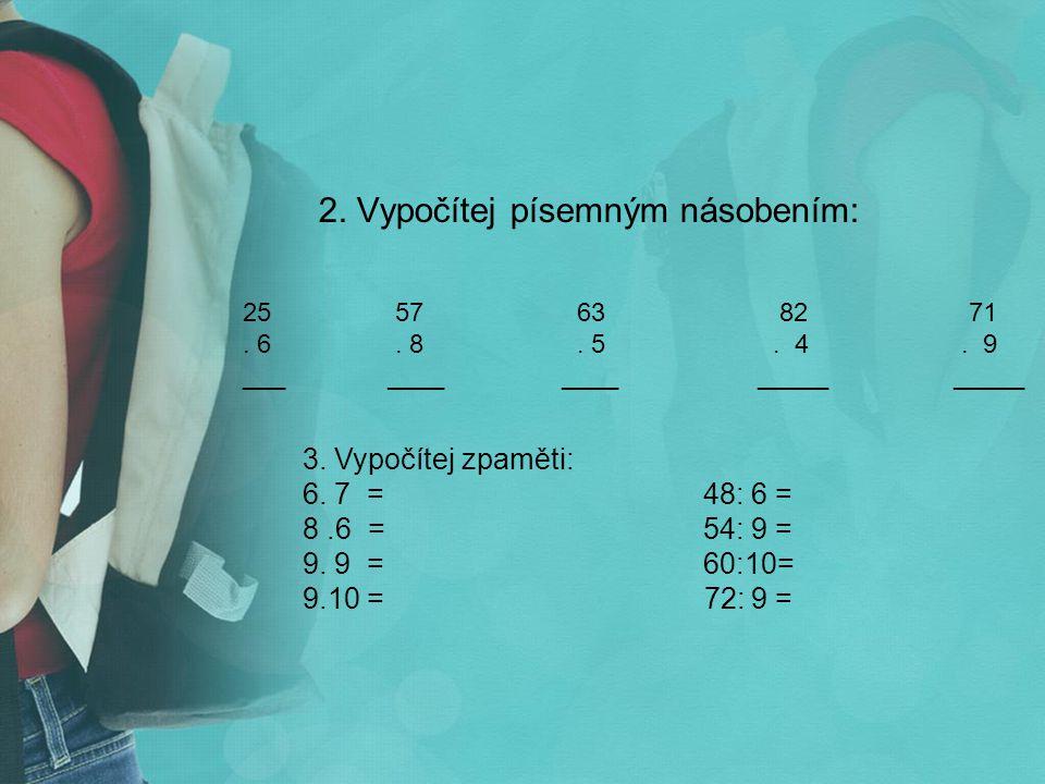 2. Vypočítej písemným násobením: