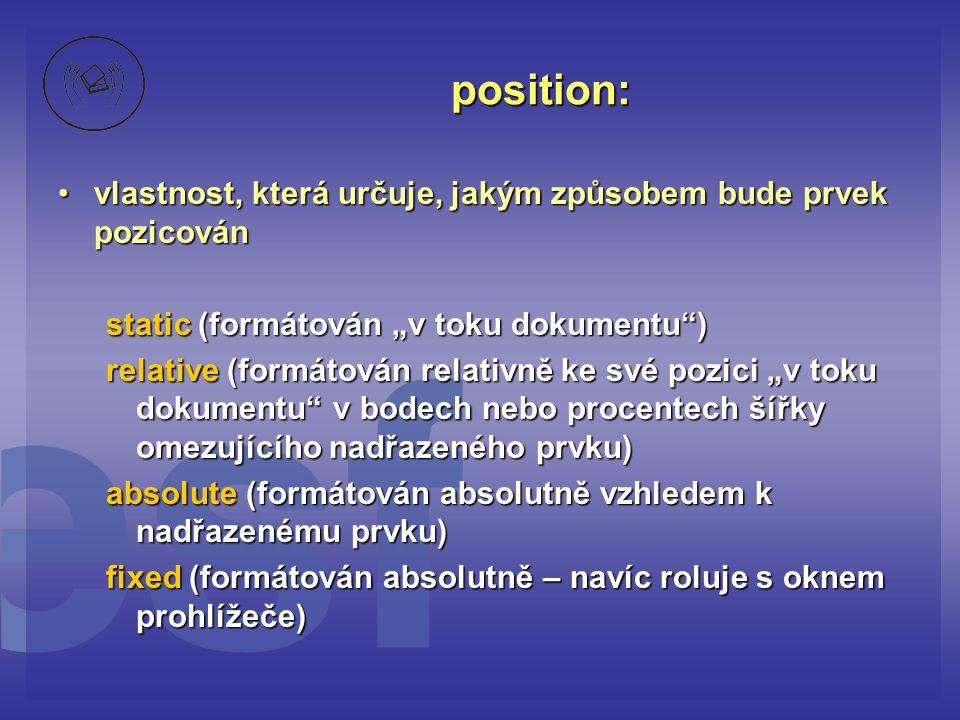 position: vlastnost, která určuje, jakým způsobem bude prvek pozicován