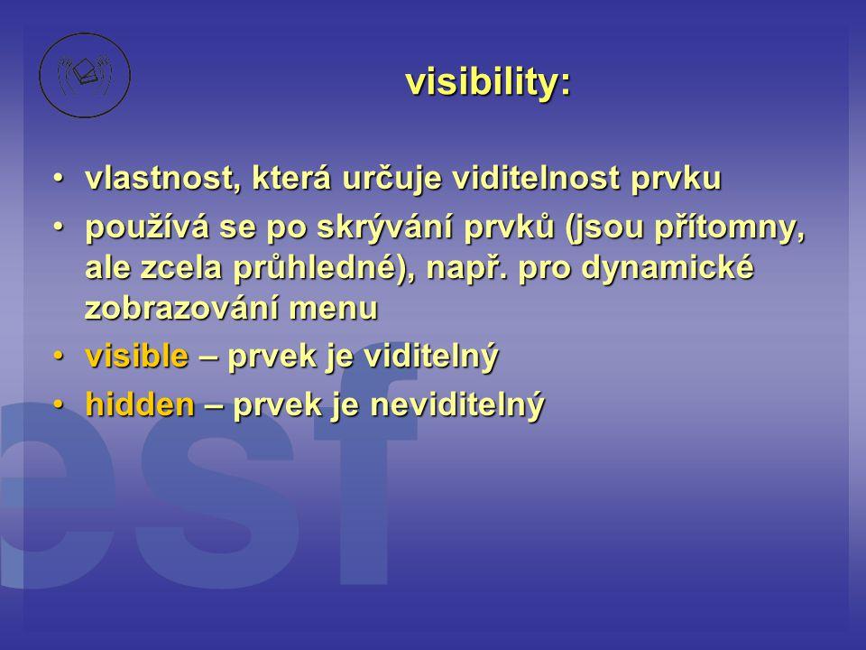 visibility: vlastnost, která určuje viditelnost prvku