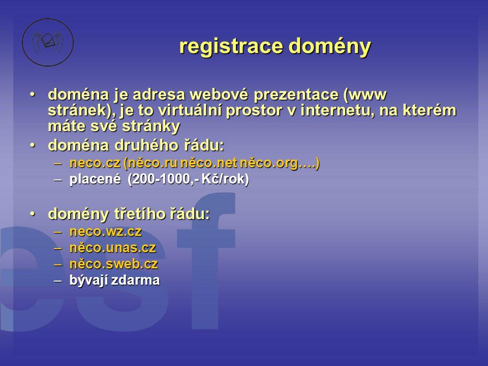 registrace domény doména je adresa webové prezentace (www stránek), je to virtuální prostor v internetu, na kterém máte své stránky.