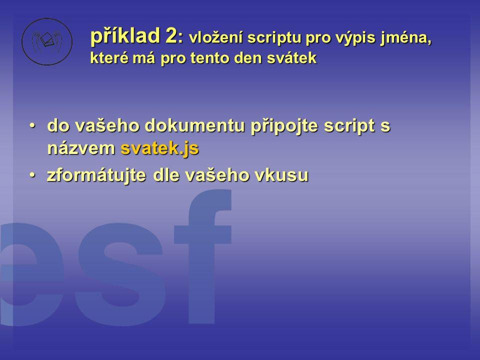 příklad 2: vložení scriptu pro výpis jména, které má pro tento den svátek