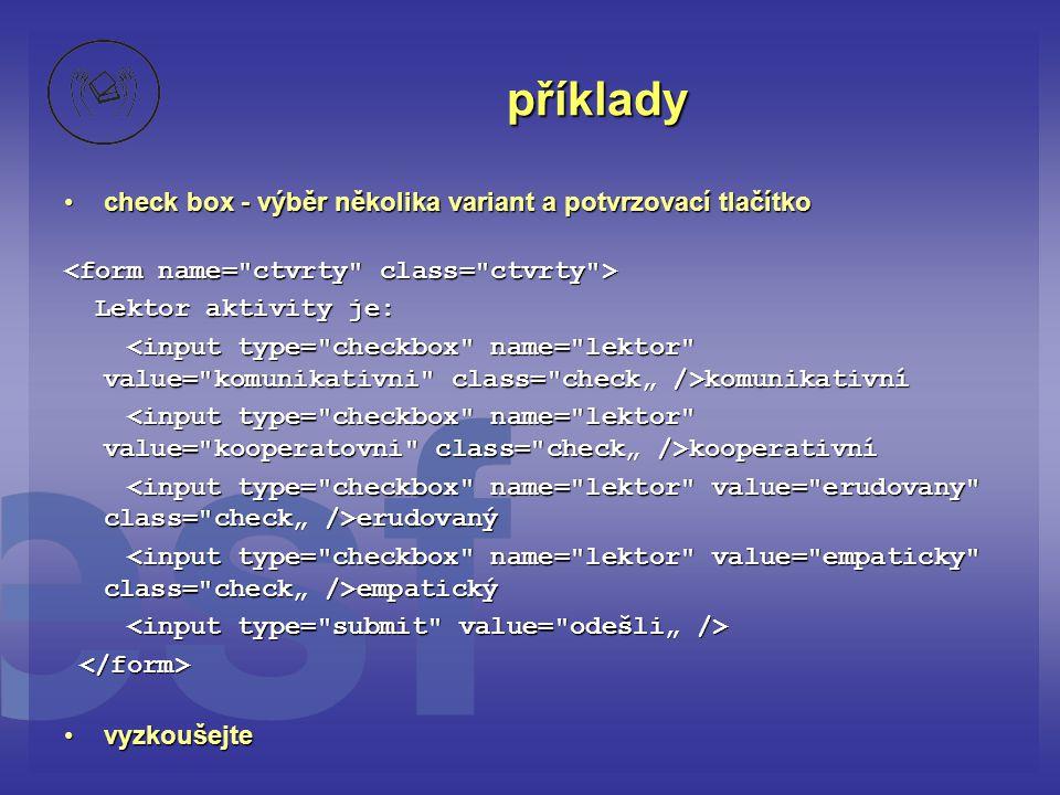 příklady check box - výběr několika variant a potvrzovací tlačítko