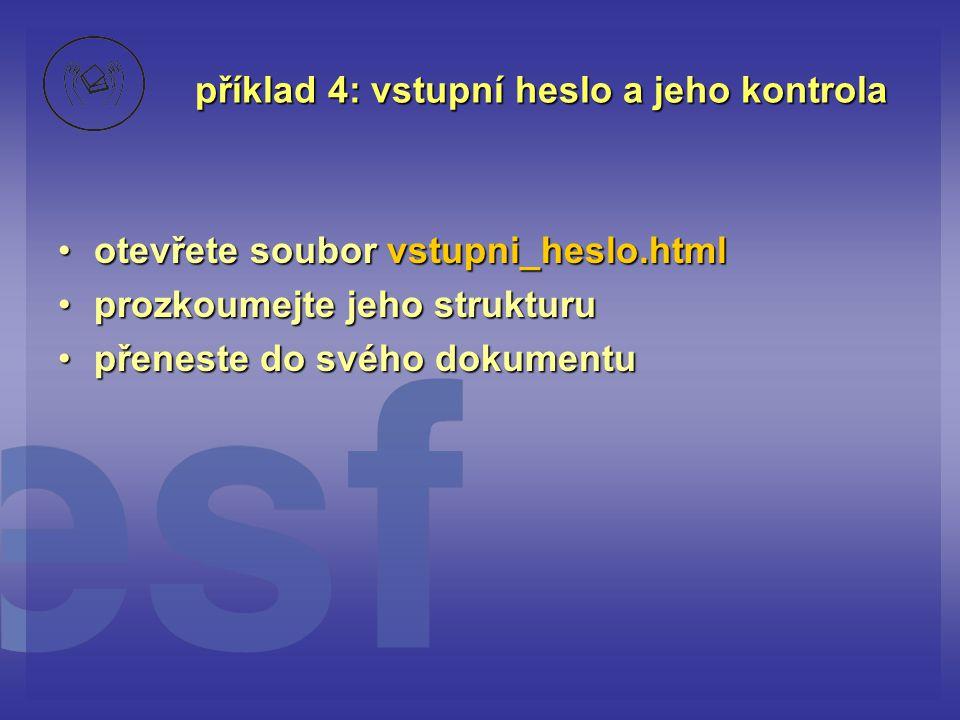 příklad 4: vstupní heslo a jeho kontrola
