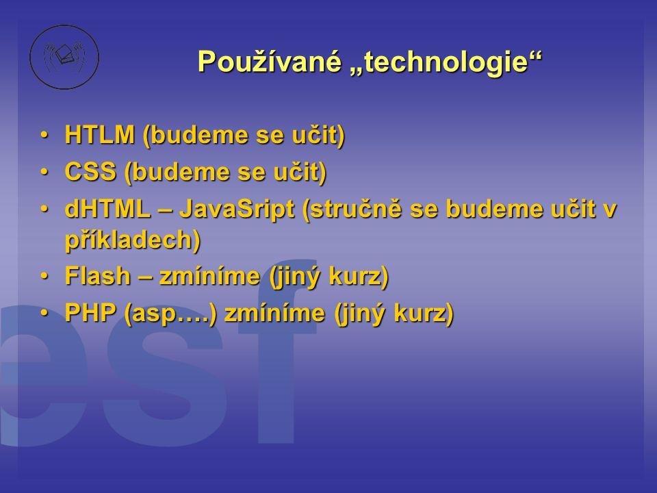 """Používané """"technologie"""