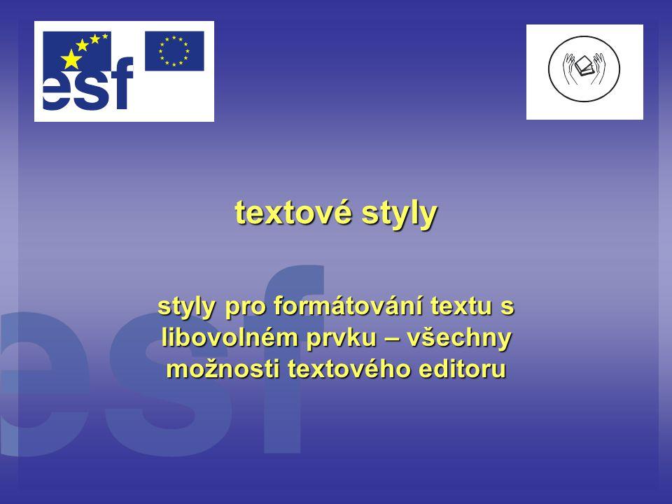 textové styly styly pro formátování textu s libovolném prvku – všechny možnosti textového editoru