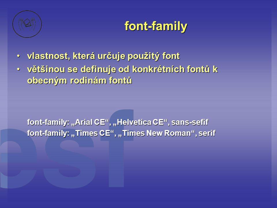 font-family vlastnost, která určuje použitý font