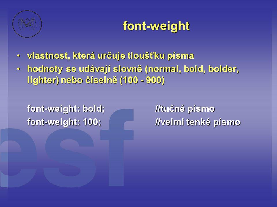 font-weight vlastnost, která určuje tloušťku písma
