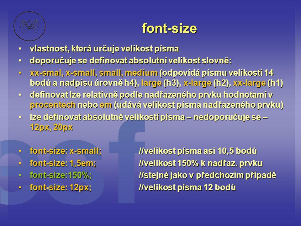 font-size vlastnost, která určuje velikost písma