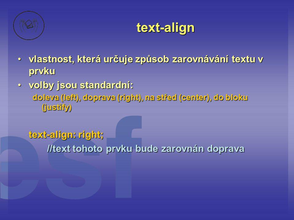 text-align vlastnost, která určuje způsob zarovnávání textu v prvku