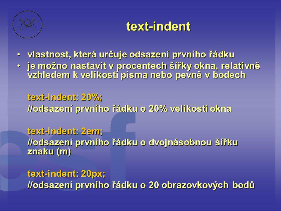 text-indent vlastnost, která určuje odsazení prvního řádku