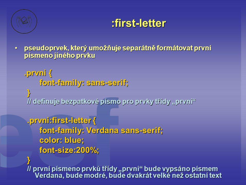 :first-letter .prvni { font-family: sans-serif; }