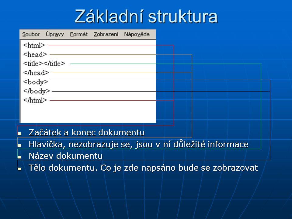Základní struktura Začátek a konec dokumentu