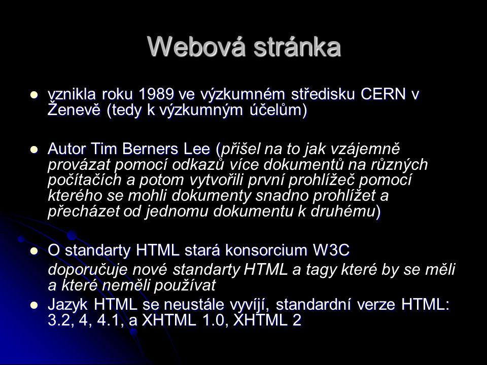 Webová stránka vznikla roku 1989 ve výzkumném středisku CERN v Ženevě (tedy k výzkumným účelům)