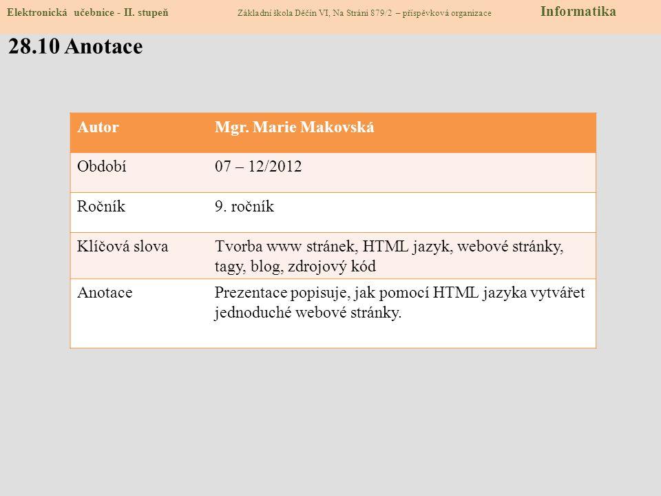 28.10 Anotace Autor Mgr. Marie Makovská Období 07 – 12/2012 Ročník