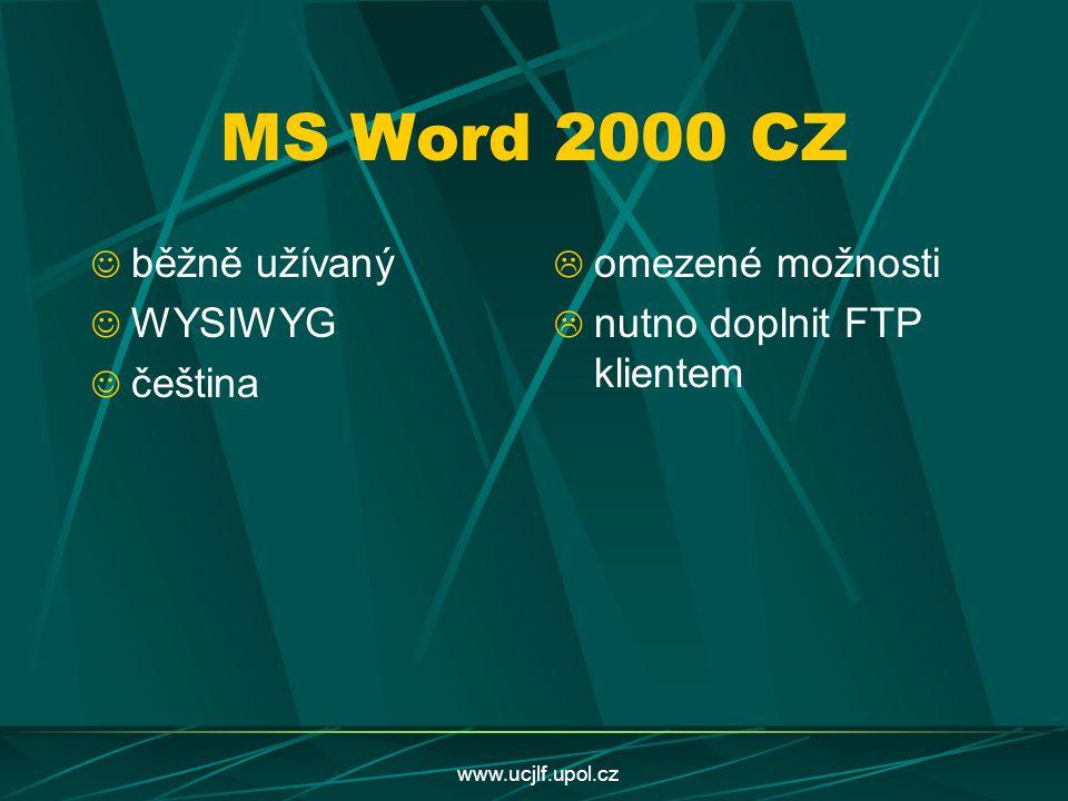 MS Word 2000 CZ běžně užívaný WYSIWYG čeština omezené možnosti