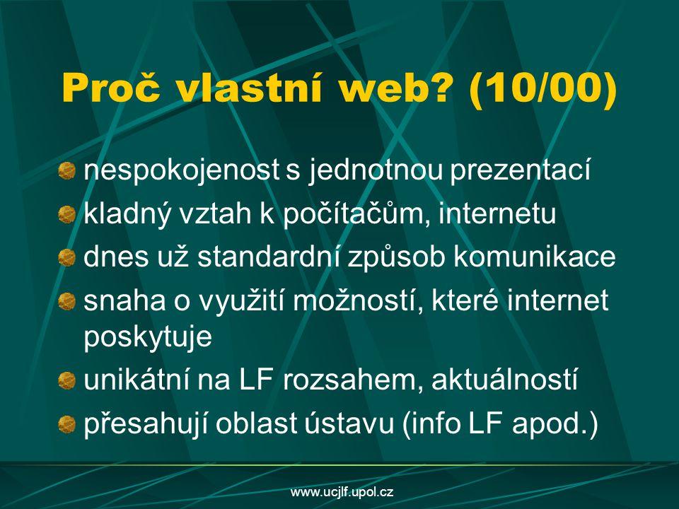 Proč vlastní web (10/00) nespokojenost s jednotnou prezentací