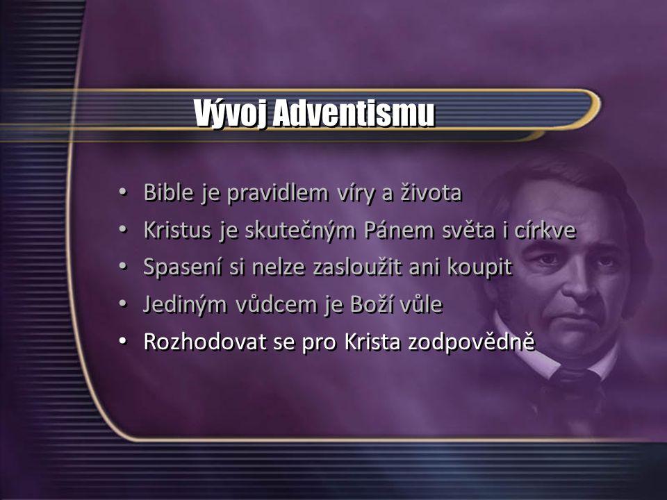 Vývoj Adventismu Bible je pravidlem víry a života