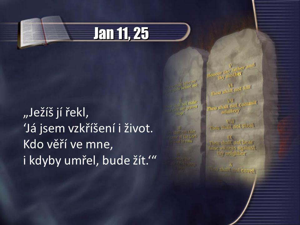 """Jan 11, 25 """"Ježíš jí řekl, 'Já jsem vzkříšení i život."""
