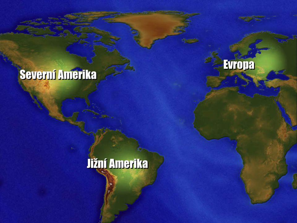 Evropa Severní Amerika Jižní Amerika