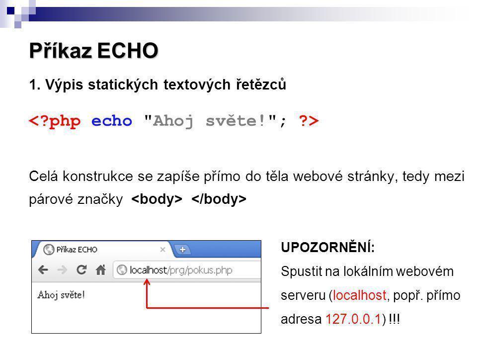 Příkaz ECHO < php echo Ahoj světe! ; >