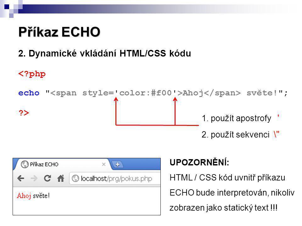 Příkaz ECHO 2. Dynamické vkládání HTML/CSS kódu < php >