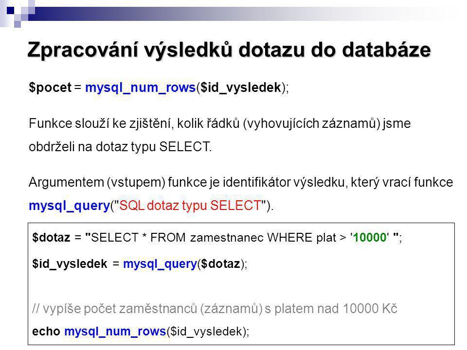 Zpracování výsledků dotazu do databáze