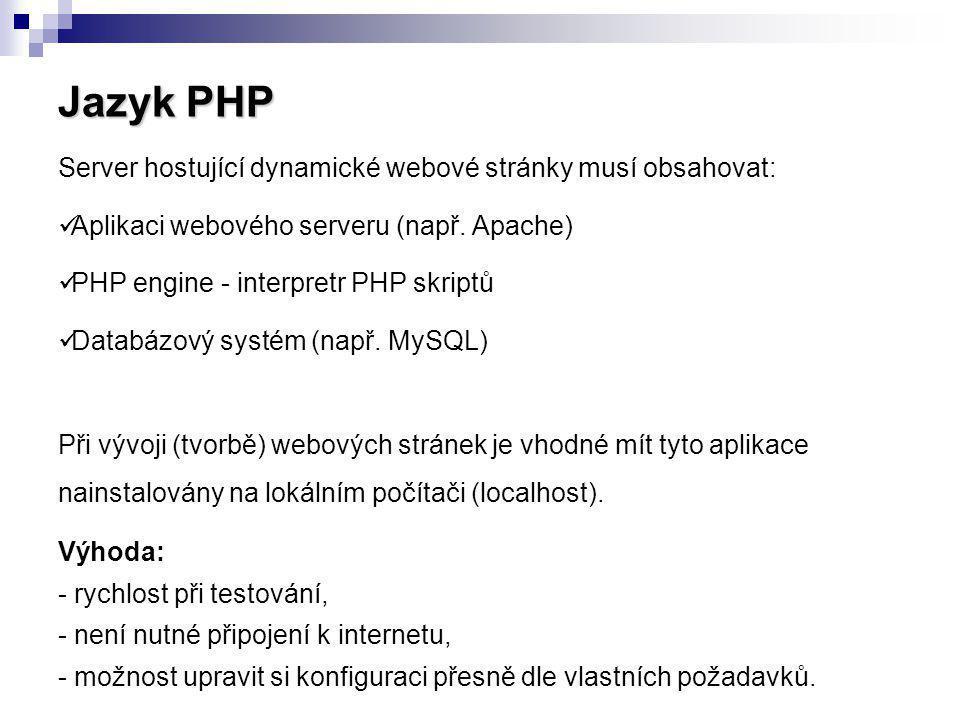 Jazyk PHP Server hostující dynamické webové stránky musí obsahovat: