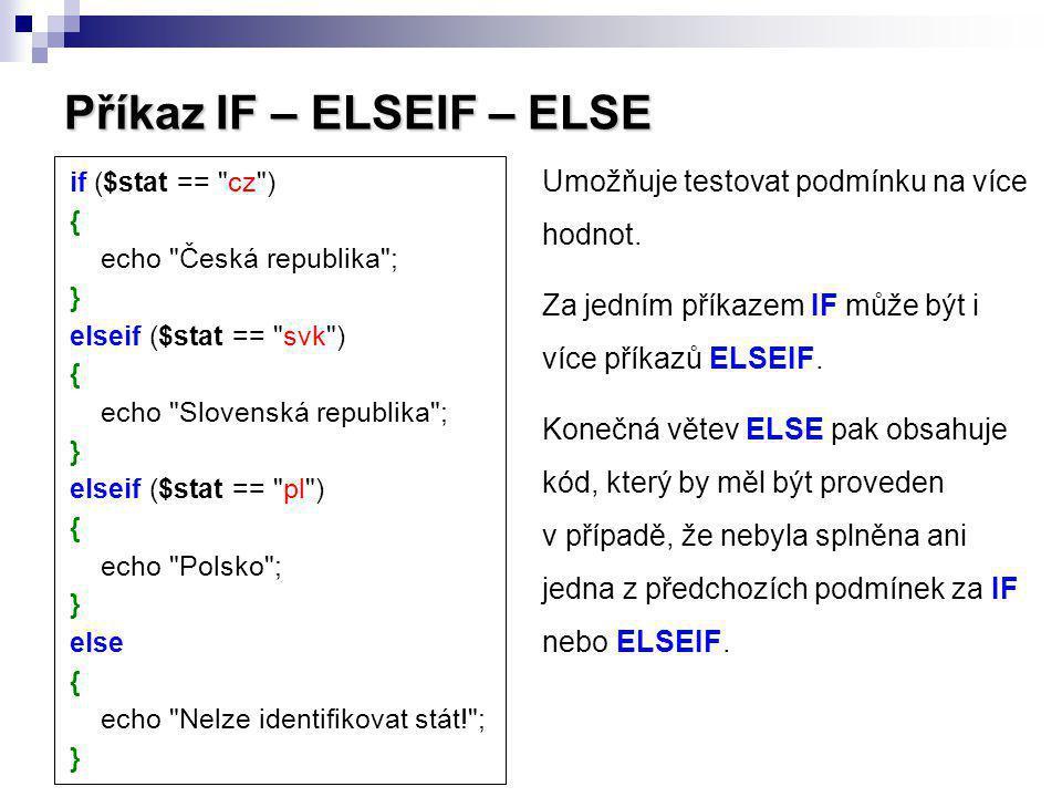 Příkaz IF – ELSEIF – ELSE