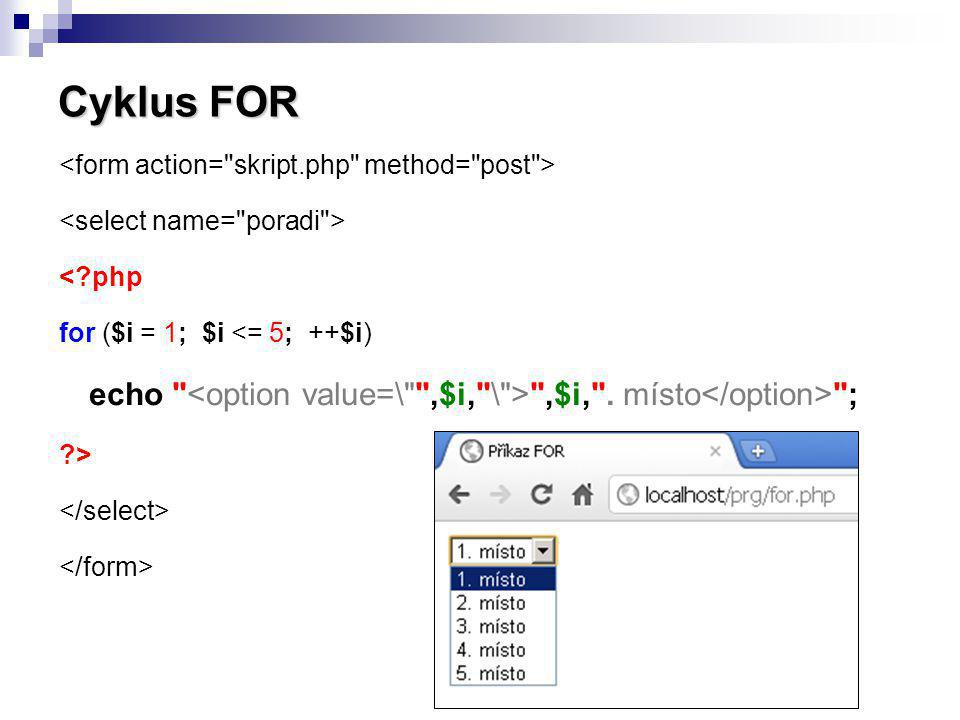 Cyklus FOR <form action= skript.php method= post >